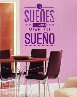 Vinilo decorativo frase, no sueñes tu vida, vive tu sueño...
