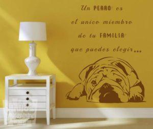 Vinilo decorativo, un perro es el unico perro de la familia que puedes elegir... bulldog ingles.