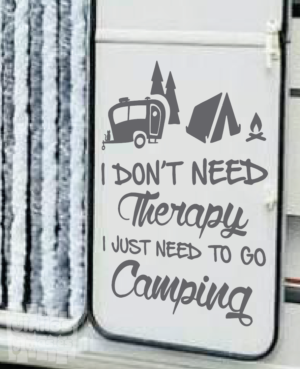 Vinilo decorativo i dont need therapy i just need to go camping