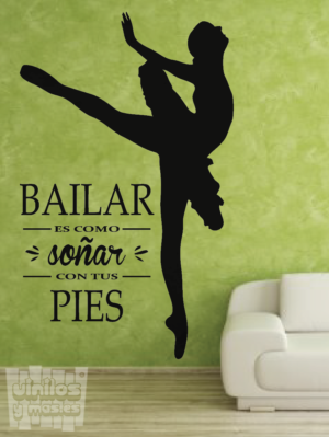 Vinilo decorativo frase, bailar es como soñar con los pies...