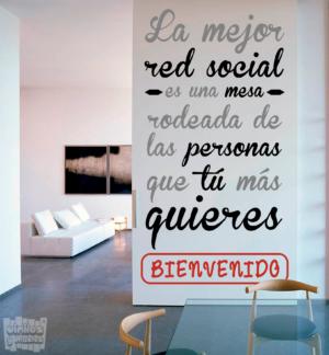 Vinilo decorativo: La mejor red social es una mesa rodeada de las personas que tú más quieres, bienvenido.