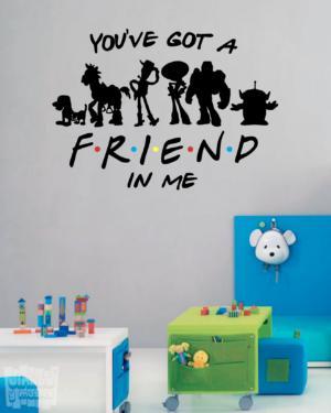 """Vinilo decorativo You´ve got a friend in me """"Hay un amigo en mi """" - """"Toy story, Disney""""."""