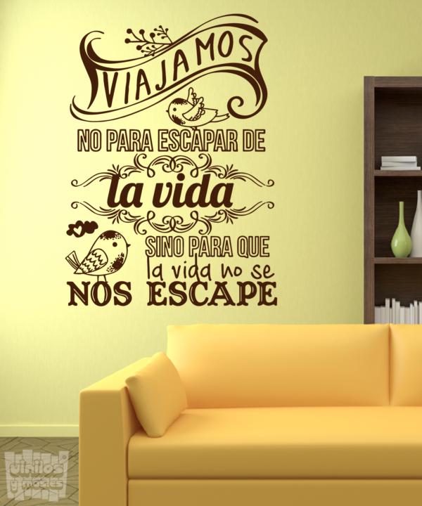 Vinilo decorativo frase: Viajamos no para escapar de la vida, si no para que la vida no se nos escape.